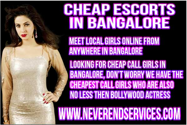 cheap n affordable escorts in Bangalore